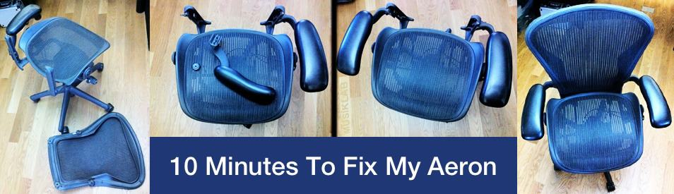 10 Minutes To Fix My Aeron