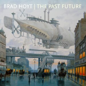 Brad Hoyt - The Past Future cover