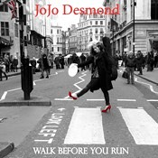 JoJo Desmond - Walk Before You Run