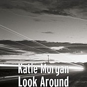 Katie Morgan - Look Around
