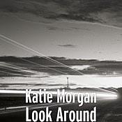 Katie Morgan - Look Around