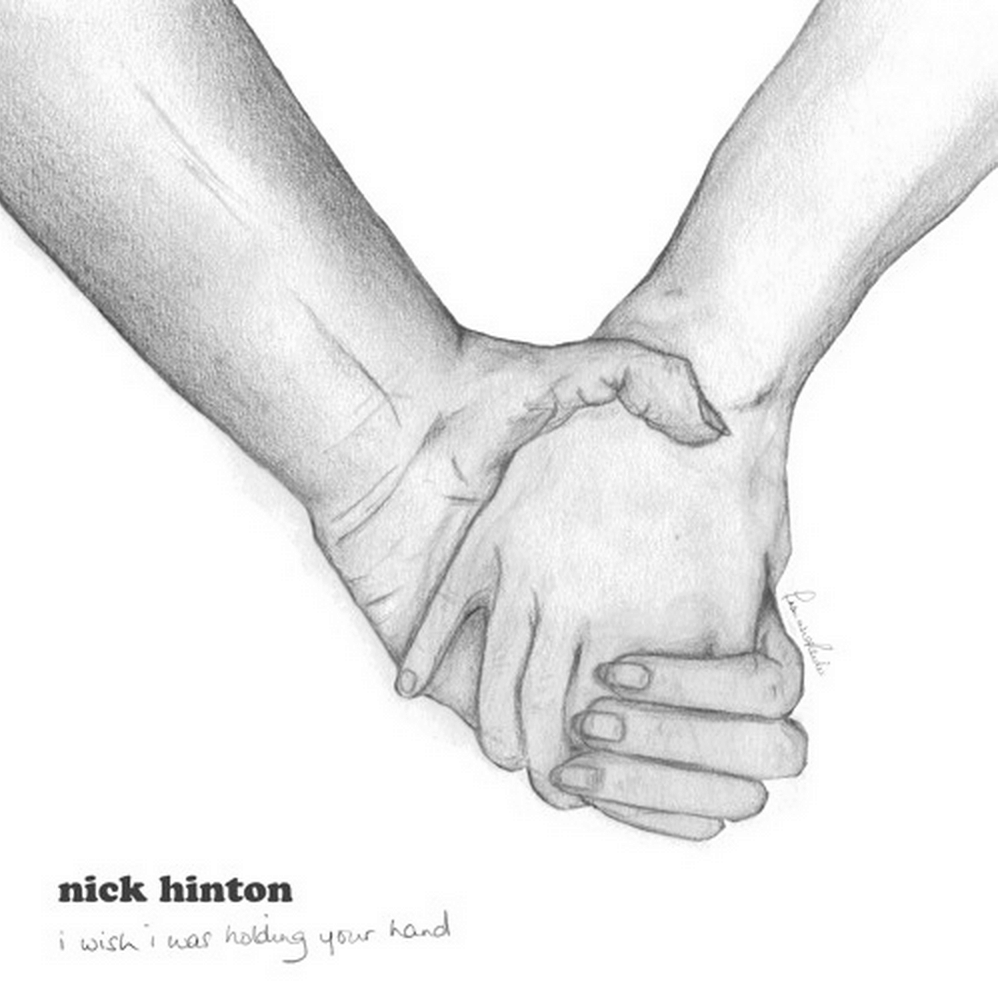 Nick Hinton - I Wish I Was Holding Your Hand
