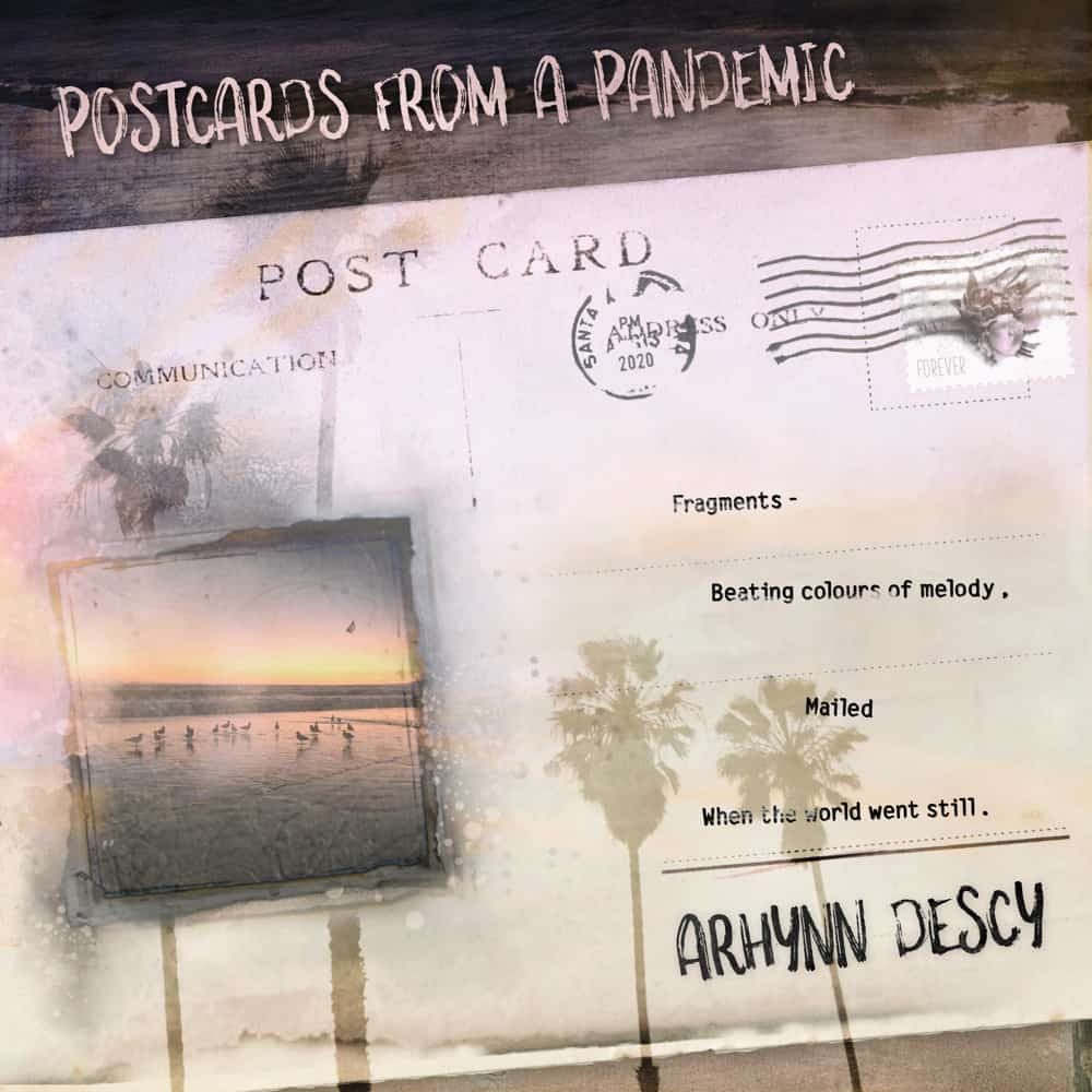 Postcards from a Pandemic by Arhynn Descy