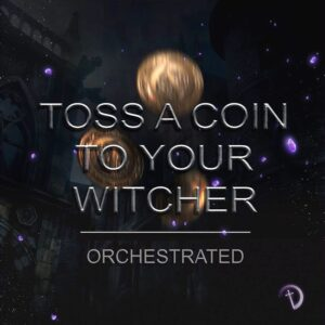 Toss A Coin To Your Witcher - Orchestrated