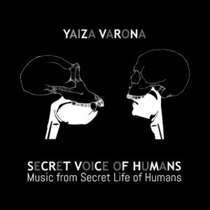 Yaiza Varona - Secret Voice of Humans